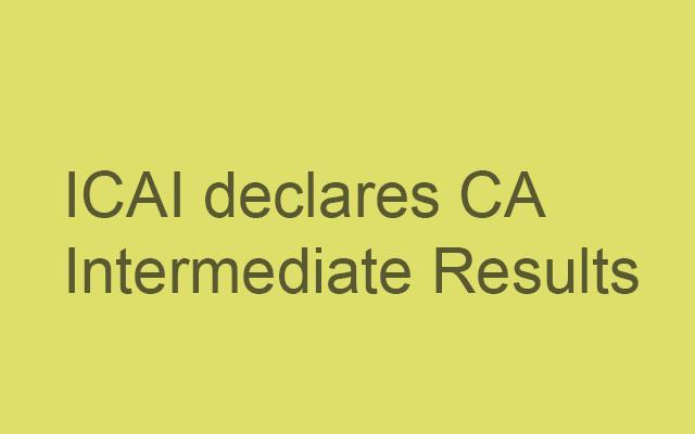 CA Intermediate Results declared