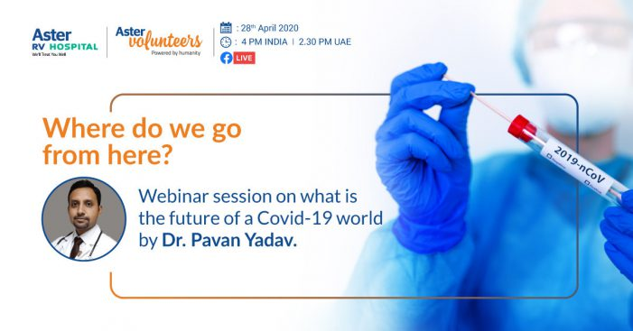 Live webinar with Aster RV on the 'New normal post Covid-19'