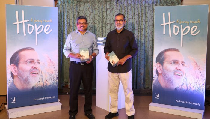 Kochouseph Chittilappilly's new book 'A Journey towards Hope' released