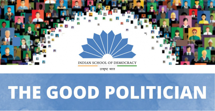Indian School of Democracy launches 'A Good Politician', a bi-lingual Fellowship programme for aspiring political leaders